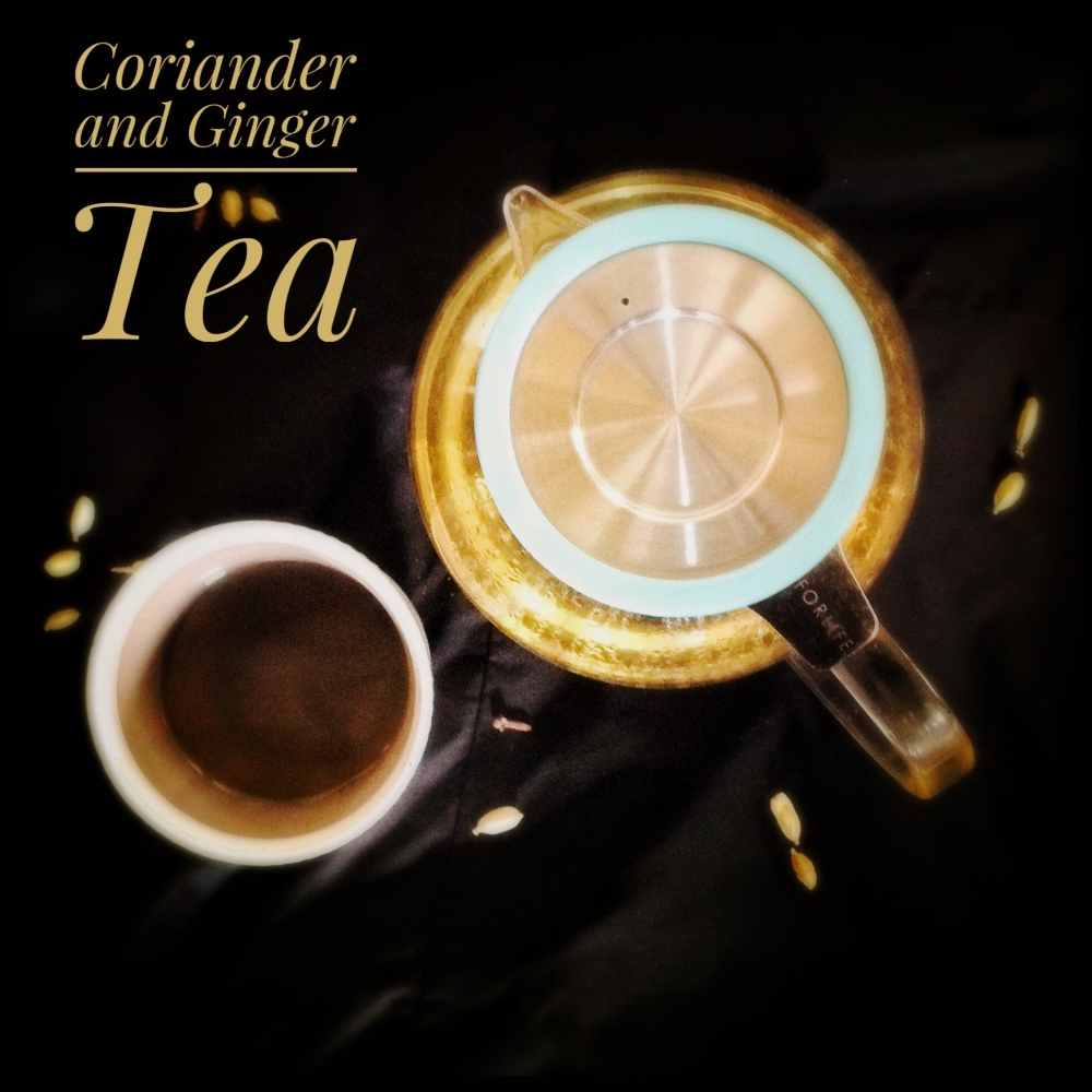Coriander and Ginger Tea