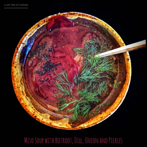 Miso Soup with Beetroot, Dill, Roasted Garlic, Onion and Pickles